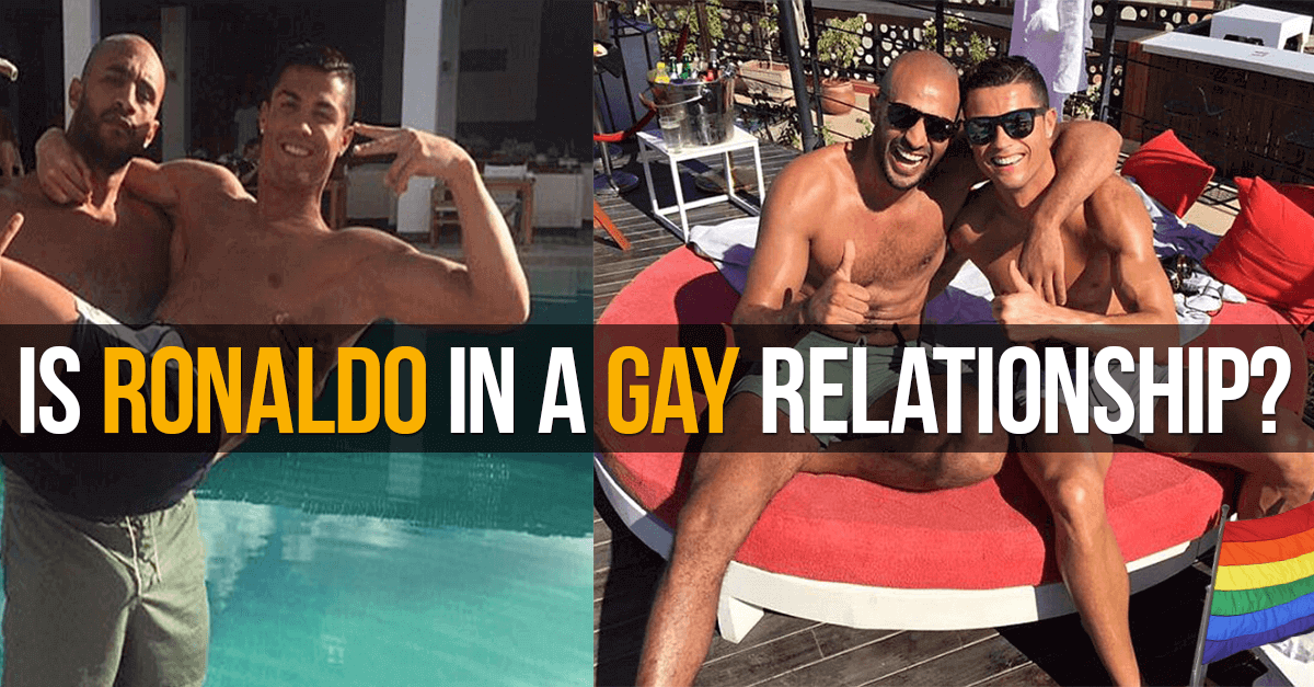 Is Cristiano Ronaldo in a Gay Relationship